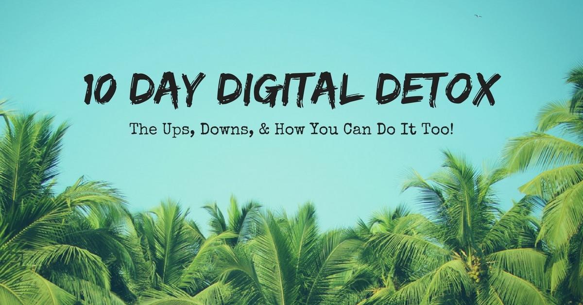 10 Day Digital Detox