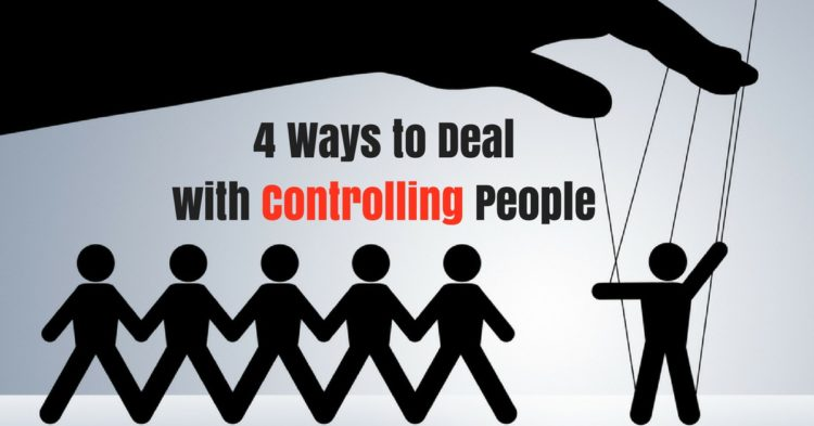 4 Ways to Dealwith Controlling People