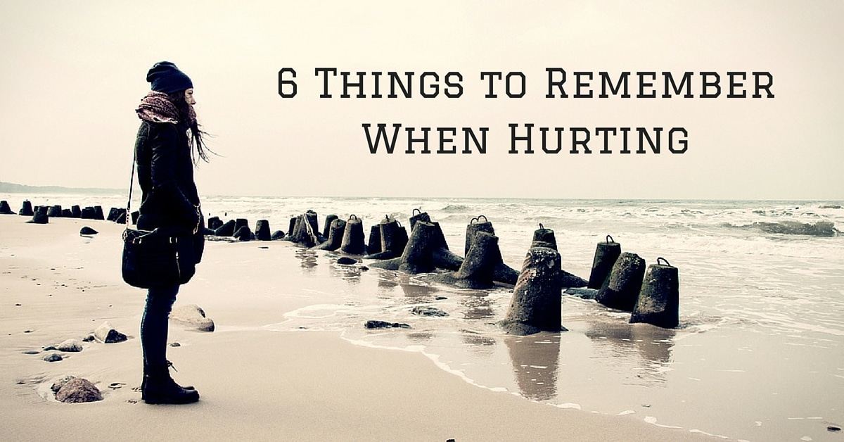 6 Things to Remember When Hurting (1)