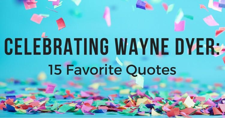 Celebrating Wayne Dyer-