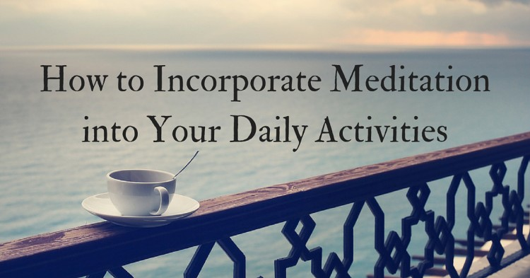 How to Incorporate Meditation into Your Daily Activities (2)