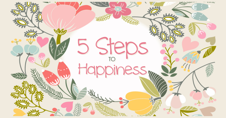 five steps to happiness