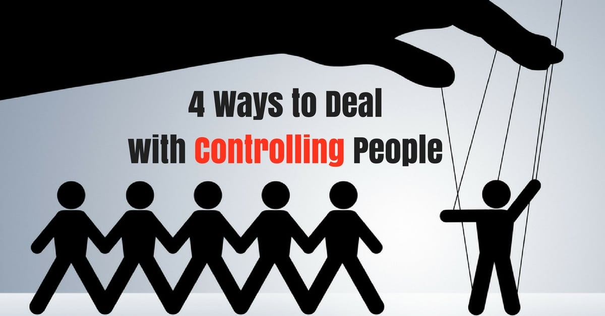 4 ways to deal with controlling people peaceful mind peaceful life